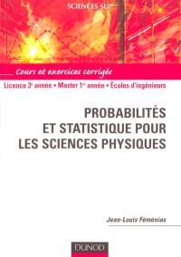 Probabilités et statistique pour les sciences physiques : cours et exercices corrigés : licence 3é année, Master 1re année, écoles d'ingénieurs
