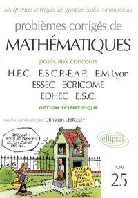 Problèmes corrigés de mathématiques posés au concours HEC, ESCP-EAP, EM Lyon, ESSEC, ECRICOME, EDHEC, ESC : option scientifique, 2002-2005