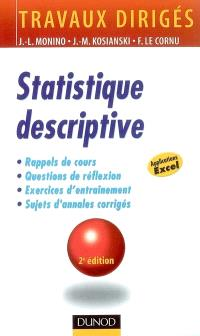 Statistique descriptive : rappels de cours, questions de réflexion, exercices d'entraînement, annales corrigées