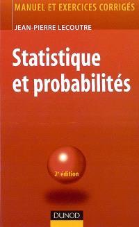 Statistique et probabilités : manuel et exercices corrigés