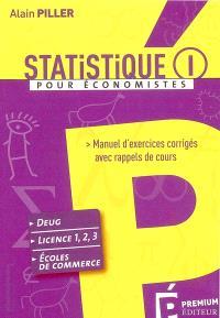 Statistique pour économistes : manuel d'exercices corrigés avec rappels de cours. Volume 1