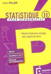 Statistique pour économistes : manuel d'exercices corrigés avec rappels de cours. Volume 2