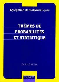 Thèmes de probabilités et statistique : agrégation de mathématiques
