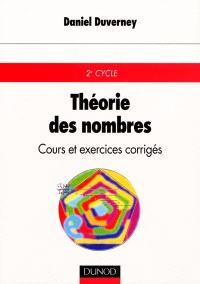 Théorie des nombres : cours et exercices corrigés : 2e cycle