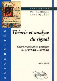 Théorie et analyse du signal : cours et initiation pratique via MATLAB et SCILAB