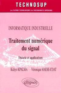 Traitement numérique du signal : théorie et applications : informatique industrielle