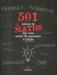 501 notions de maths que vous auriez dû apprendre à l'école