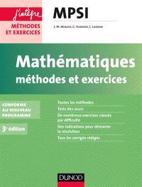 Mathématiques : méthodes et exercices MPSI : conforme au nouveau programme