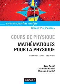 Cours de physique, mathématiques pour la physique : cours et exercices avec solutions : DEUG Sciences