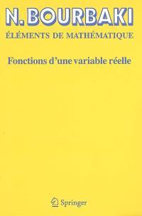 Eléments de mathématique : fonctions d'une variable réelle : théorie élémentaire