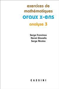 Exercices de mathématiques des oraux de l'Ecole polytechnique et des écoles normales supérieures, Analyse 3