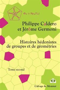 Histoires hédonistes de groupes et de géométries. Volume 2