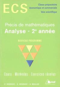 Précis de mathématiques analyse 2e année : ECS, classe préparatoire, économique et commerciale, voie scientifique : nouveau programme, cours, méthodes, exercices résolus