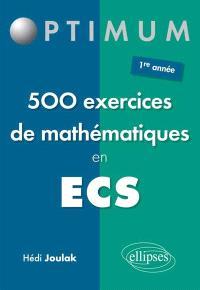 500 exercices et problèmes mathématiques pour réussir en ECS 1re année