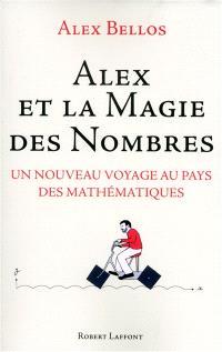 Alex et la magie des nombres : un nouveau voyage au pays des mathématiques