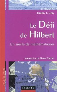 Le défi de Hilbert : un siècle de mathématiques