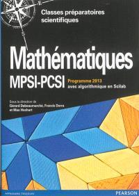 Mathématiques MPSI-PCSI, classes préparatoires scientifiques : cours complet avec tests et exercices corrigés, algorithmique en Scilab : programme 2013