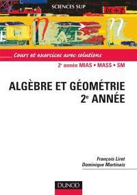 Mathématiques pour le DEUG, algèbre et géométrie 2e année : cours et exercices avec solutions : DEUG MIAS, MASS et SM