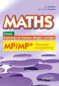Maths MP-MP* : cours, exercices et travaux dirigés corrigés : programme 2014