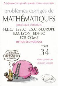 Problèmes corrigés de mathématiques posés aux concours HEC, ESSEC, ESCP-Europe, EM Lyon, EDHEC, Ecricome : option économique