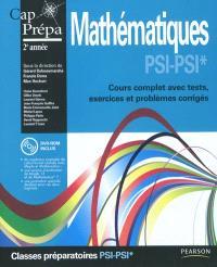 Mathématiques PSI-PSI* : cours complet avec tests, exercices et problèmes corrigés : classes préparatoires 2e année