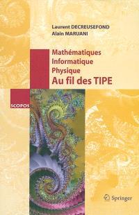Mathématiques, informatique, physique : au fil des TIPE