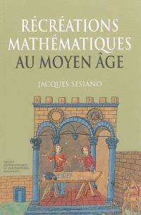 Récréations mathématiques au Moyen Age