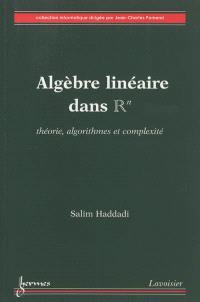 Algèbre linéaire dans R : théorie, algorithmes et complexité