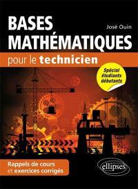 Bases mathématiques pour le technicien : rappels de cours & exercices corrigés