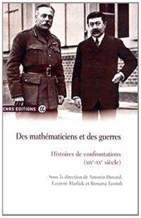 Des mathématiciens et des guerres : histoires des confrontations (XIXe-XXe siècles)