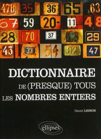 Dictionnaire de (presque) tous les nombres entiers