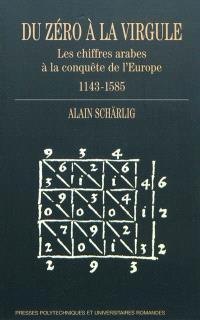 Du zéro à la virgule : les chiffres arabes à la conquête de l'Europe : 1143-1585