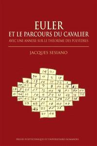 Euler et le parcours du cavalier : avec une annexe sur le théorème des polyèdres