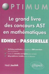 Le grand livre des concours AST en mathématiques : EDHEC et Passerelle