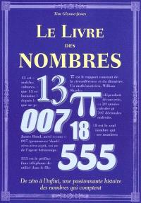 Le livre des nombres : de zéro à l'infini, une passionnante histoire des nombres qui comptent
