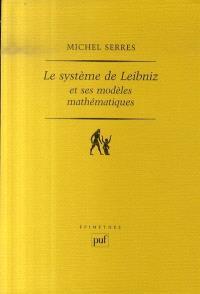 Le système de Leibniz et ses modèles mathématiques : étoiles, schémas, points