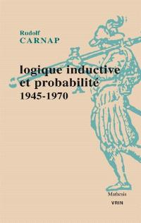 Logique inductive et probabilité : 1945-1970