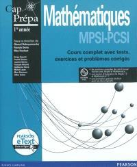 Mathématiques MPSI-PCSI : cours complet avec tests, exercices et problèmes corrigés : cap prépa 1re année