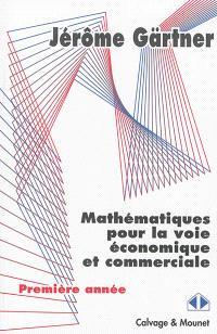 Mathématiques pour la voie économique et commerciale : tests et exercices : première année