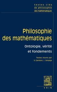 Philosophie des mathématiques. Volume 1, Ontologie, vérité et fondements