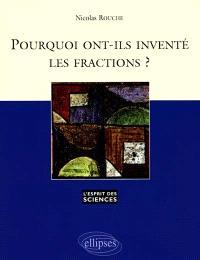 Pourquoi ont-ils inventé les fractions ?