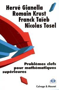 Problèmes clefs pour mathématiques supérieures