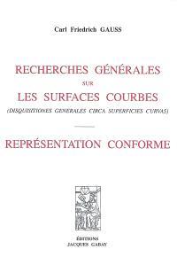 Recherches générales sur les surfaces courbes (Disquisitiones generales circa superficies curvas); Représentation conforme