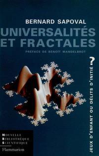 Universalités et fractales : jeux d'enfant ou délits d'initiés ?