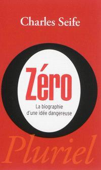 Zéro : la biographie d'une idée dangereuse