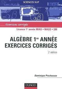 Algèbre 1re année : exercices corrigés : licence 1re année MIAS, MASS, SM