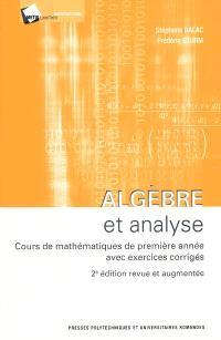 Algèbre et analyse : cours de mathématiques de première année avec exercices corrigés