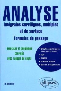 Analyse : intégrales curvilignes, multiples et de surface, formules de passage : exercices et problèmes corrigés avec rappels de cours