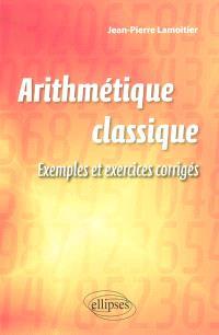 Arithmétique classique : exemples et exercices corrigés