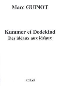Arithmétique pour amateurs : par un autodidacte. Volume 7-1, Kummer et Dedekind : des idéaux aux idéaux